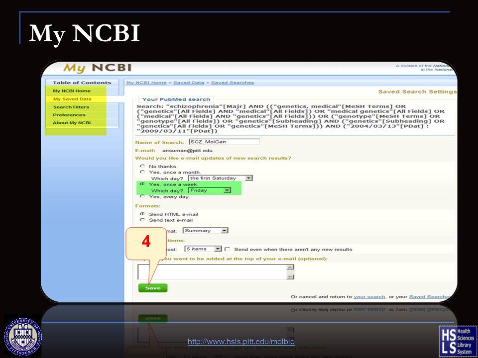 My NCBI http://www.hsls.pitt.edu/molbio 4