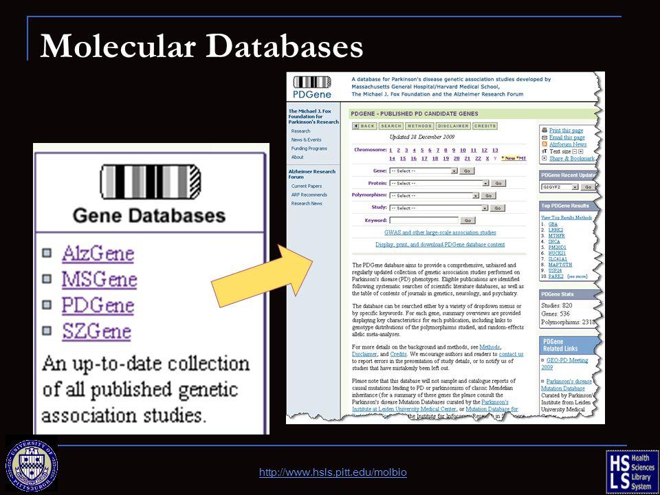 Molecular Databases http://www.hsls.pitt.edu/molbio
