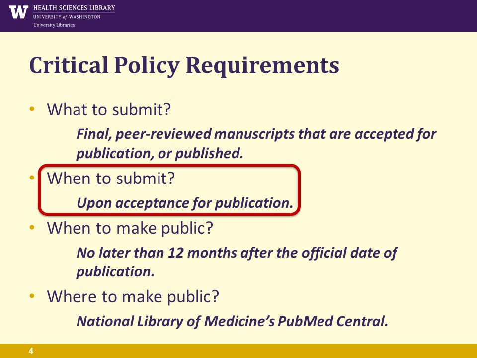 4 What to submit. Final, peer-reviewed manuscripts that are accepted for publication, or published.