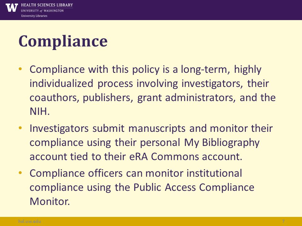 Compliance Compliance with this policy is a long-term, highly individualized process involving investigators, their coauthors, publishers, grant administrators, and the NIH.