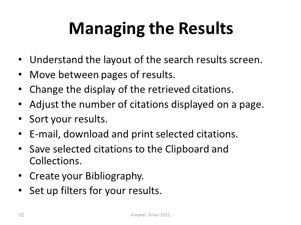 Managing the Results Understand the layout of the search results screen.