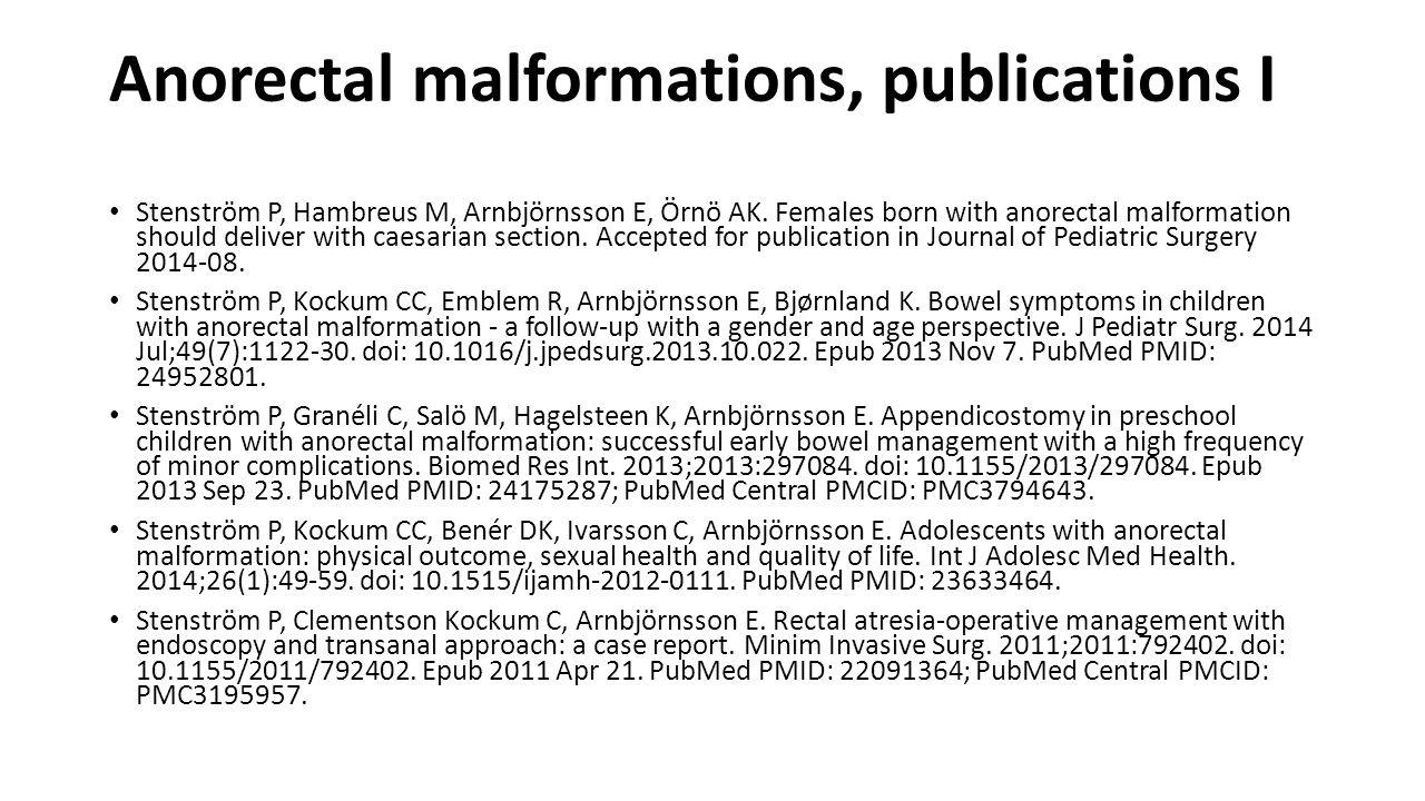 Anorectal malformations, publications I Stenström P, Hambreus M, Arnbjörnsson E, Örnö AK.