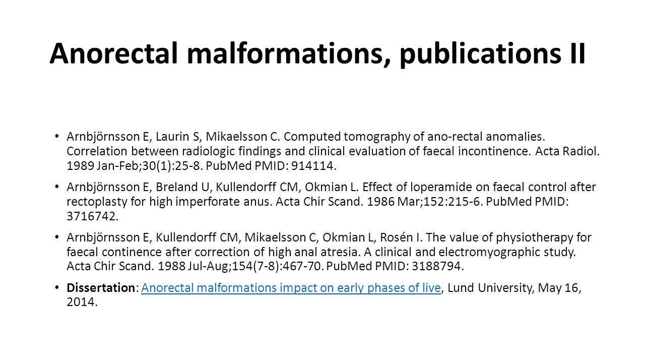 Anorectal malformations, publications II Arnbjörnsson E, Laurin S, Mikaelsson C.