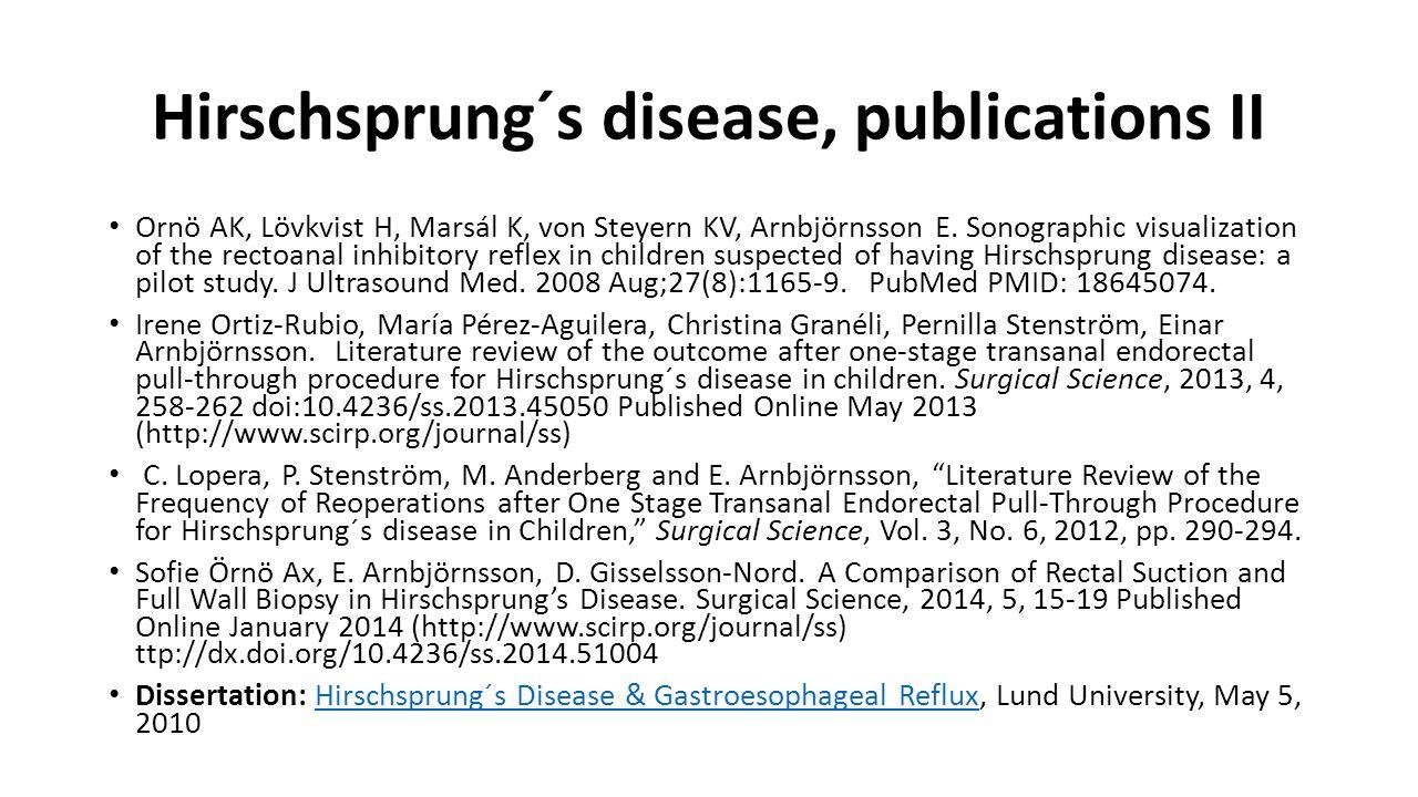 Hirschsprung´s disease, publications II Ornö AK, Lövkvist H, Marsál K, von Steyern KV, Arnbjörnsson E.