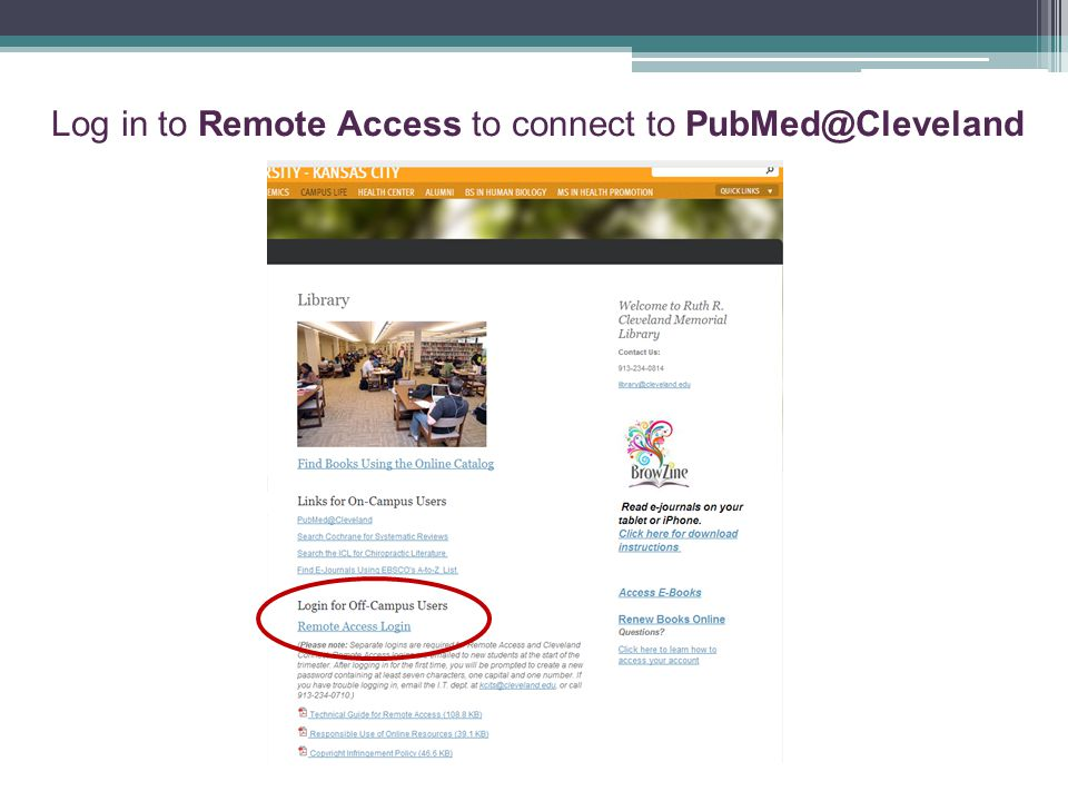 Log in to Remote Access to connect to PubMed@Cleveland