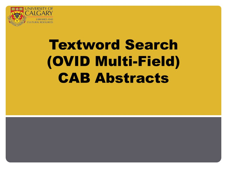 Textword Search (OVID Multi-Field) CAB Abstracts