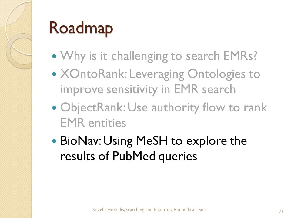 Roadmap Why is it challenging to search EMRs.