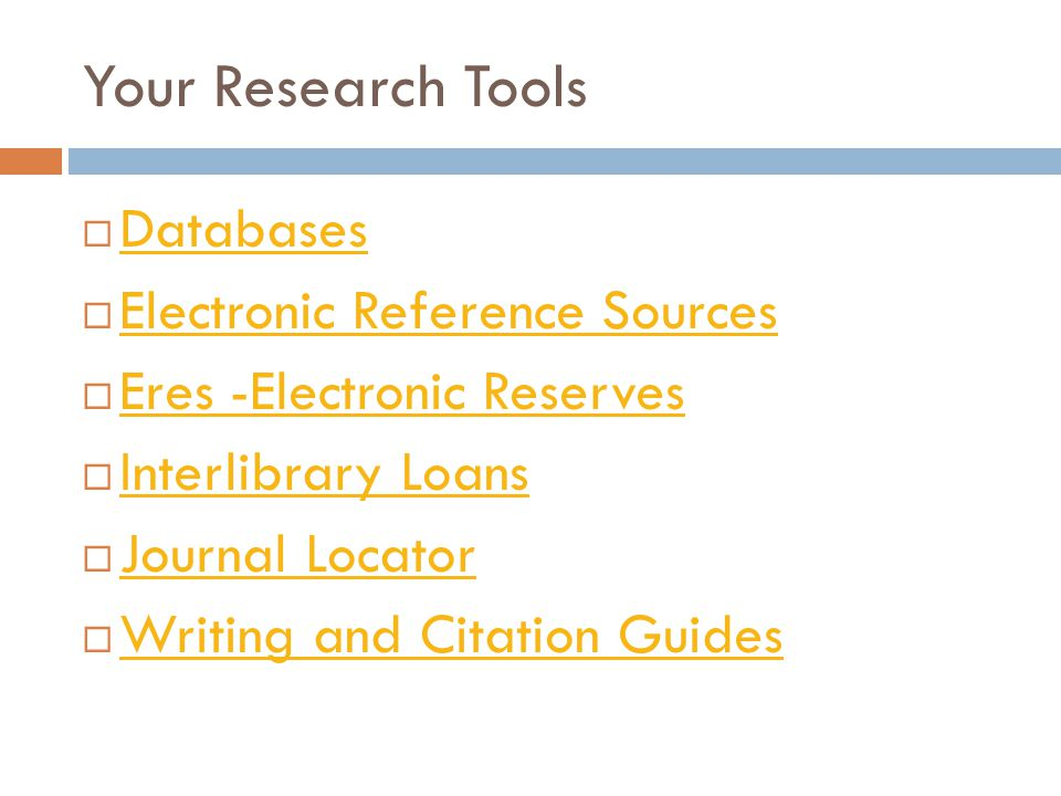 Your Research Tools  Databases Databases  Electronic Reference Sources Electronic Reference Sources  Eres -Electronic Reserves Eres -Electronic Res
