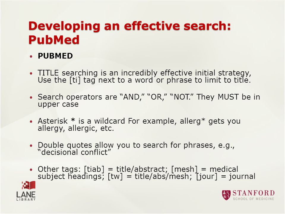 PUBMED TITLE searching is an incredibly effective initial strategy, Use the [ti] tag next to a word or phrase to limit to title.