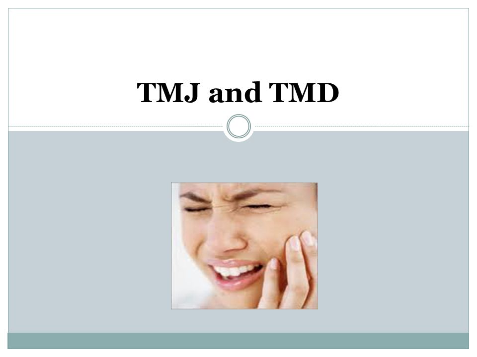 TMJ and TMD
