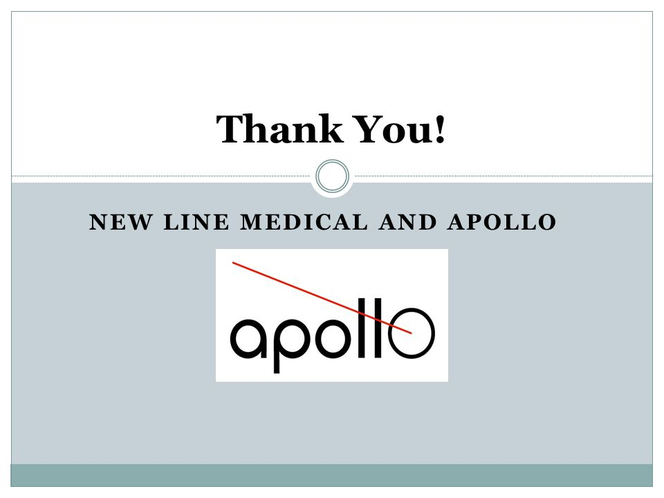 NEW LINE MEDICAL AND APOLLO Thank You!