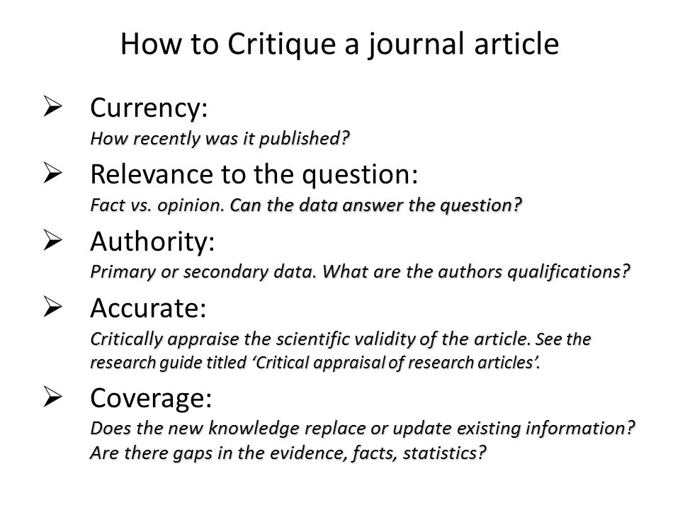 How to Critique a journal article How recently was it published.