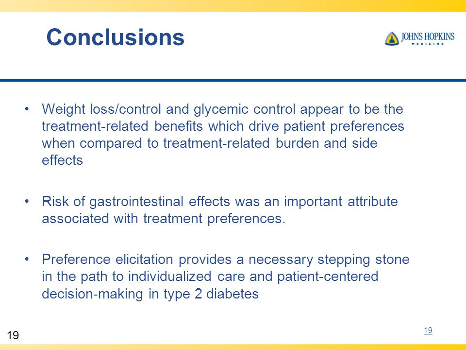 19 Weight loss/control and glycemic control appear to be the treatment-related benefits which drive patient preferences when compared to treatment-rel
