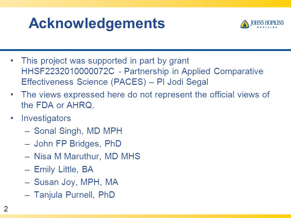 2 Acknowledgements This project was supported in part by grant HHSF2232010000072C - Partnership in Applied Comparative Effectiveness Science (PACES) –