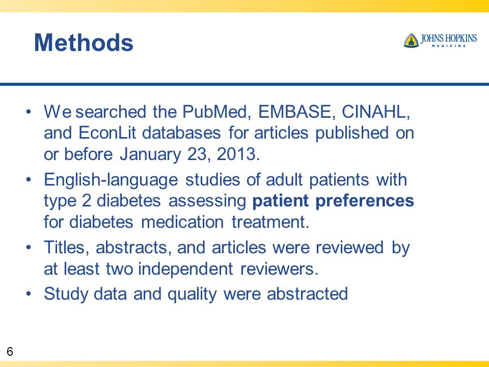 6 Methods We searched the PubMed, EMBASE, CINAHL, and EconLit databases for articles published on or before January 23, 2013.