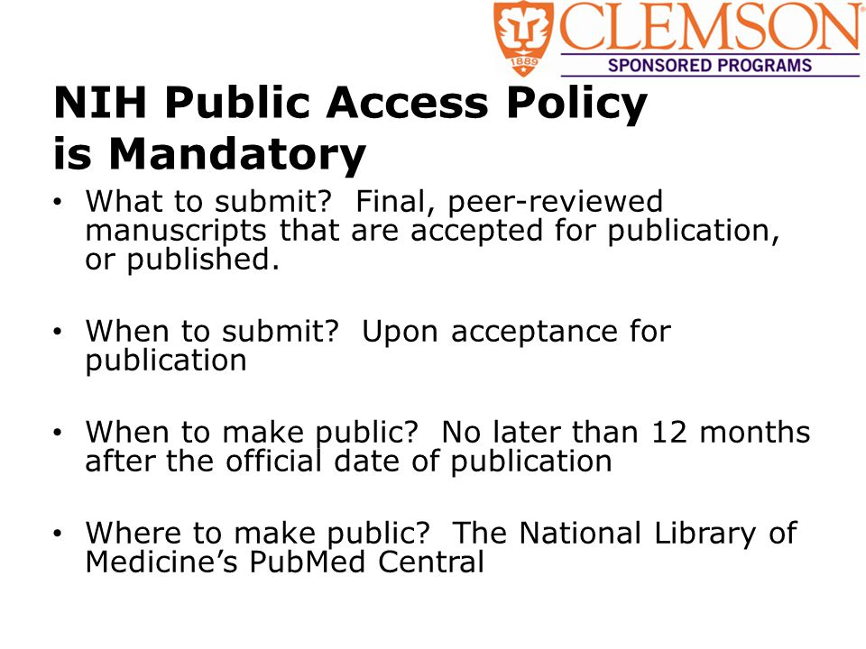 NIH Public Access Policy is Mandatory What to submit.