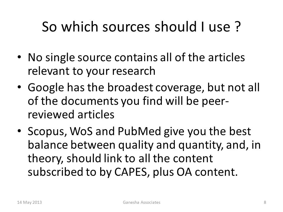14 May 2013Ganesha Associates8 So which sources should I use .