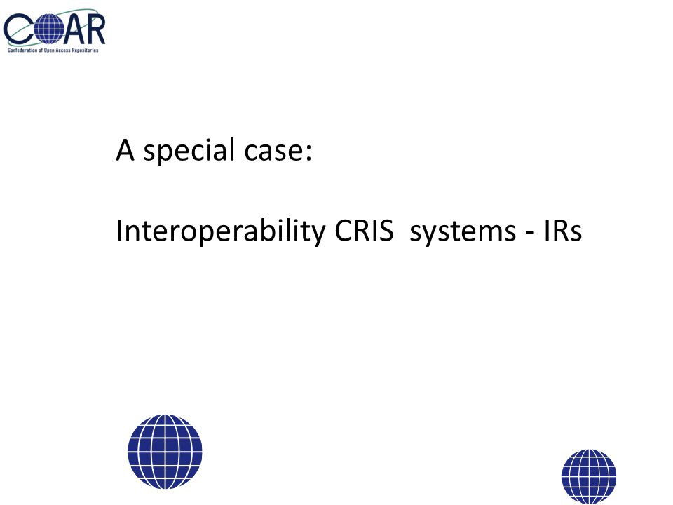 A special case: Interoperability CRIS systems - IRs
