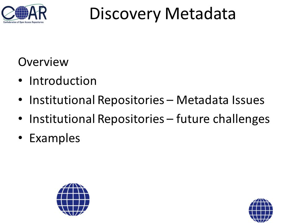COAR Interoperability Project Phase 1: The Case for Interoperability for Open Access Repositories Phase 2: Open Discussion Phase 3: The Current State of Open Access Repository Interoperability (2012) Phase 4: COAR Roadmap for Future Directions for Repositories Interoperability