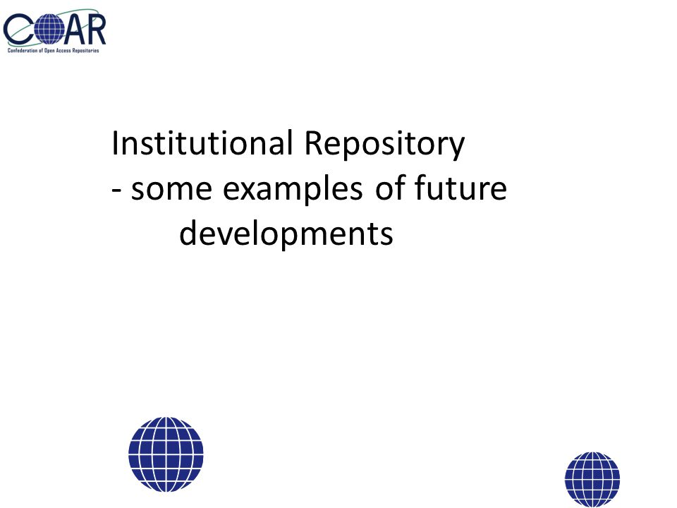 Institutional Repository - some examples of future developments