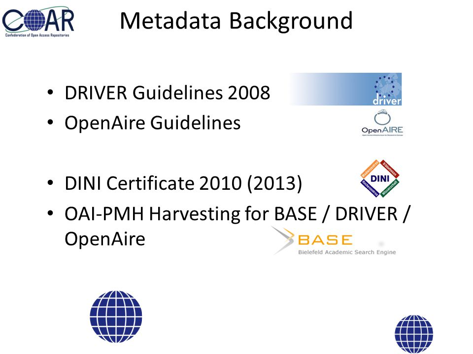 Discovery Experience Harvesting (OAI-PMH) (BASE, DRIVER, OpenAire) 3300 Repositories (2700 active) 70 Mill.