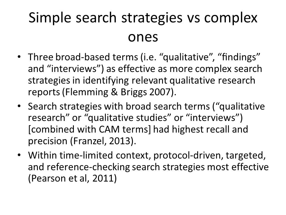 Simple search strategies vs complex ones Three broad-based terms (i.e.