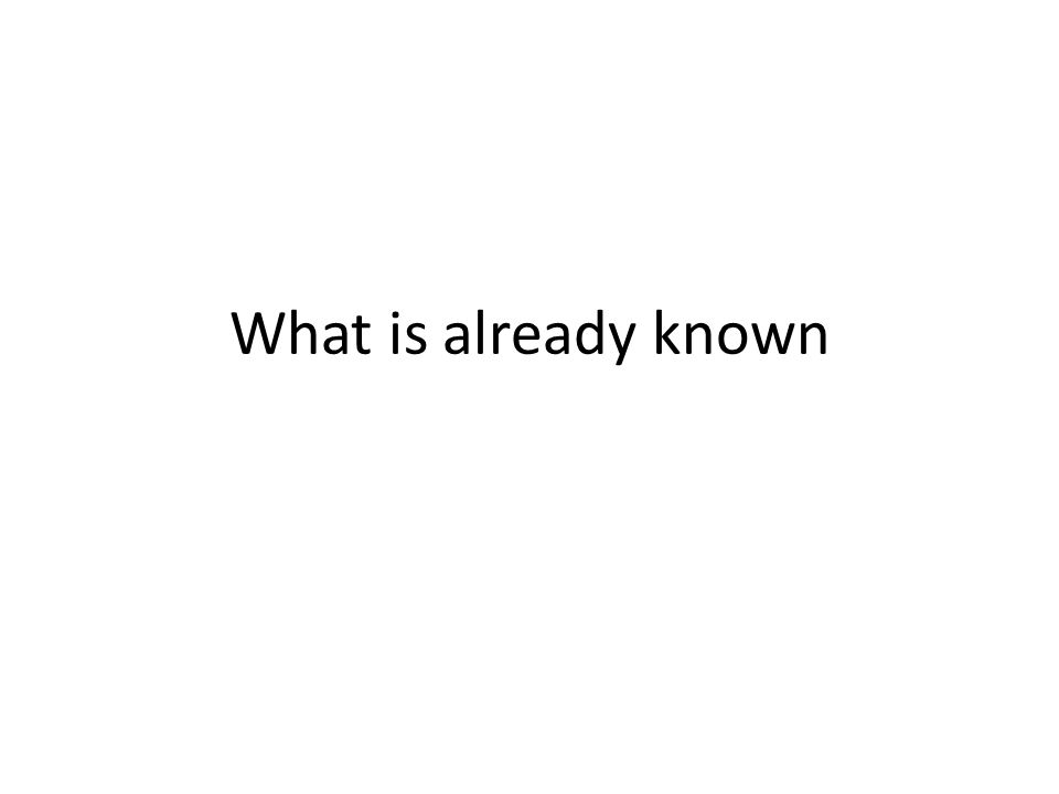What is already known