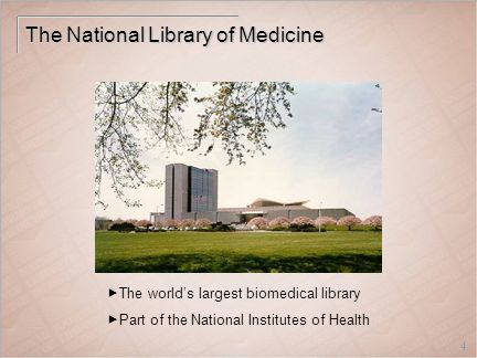 4 The National Library of Medicine  The world's largest biomedical library  Part of the National Institutes of Health