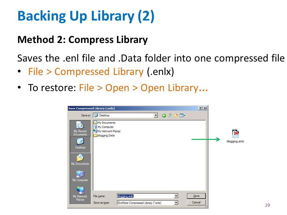 Backing Up Library (2) Method 2: Compress Library Saves the.enl file and.Data folder into one compressed file File > Compressed Library (.enlx) To restore: File > Open > Open Library … 29