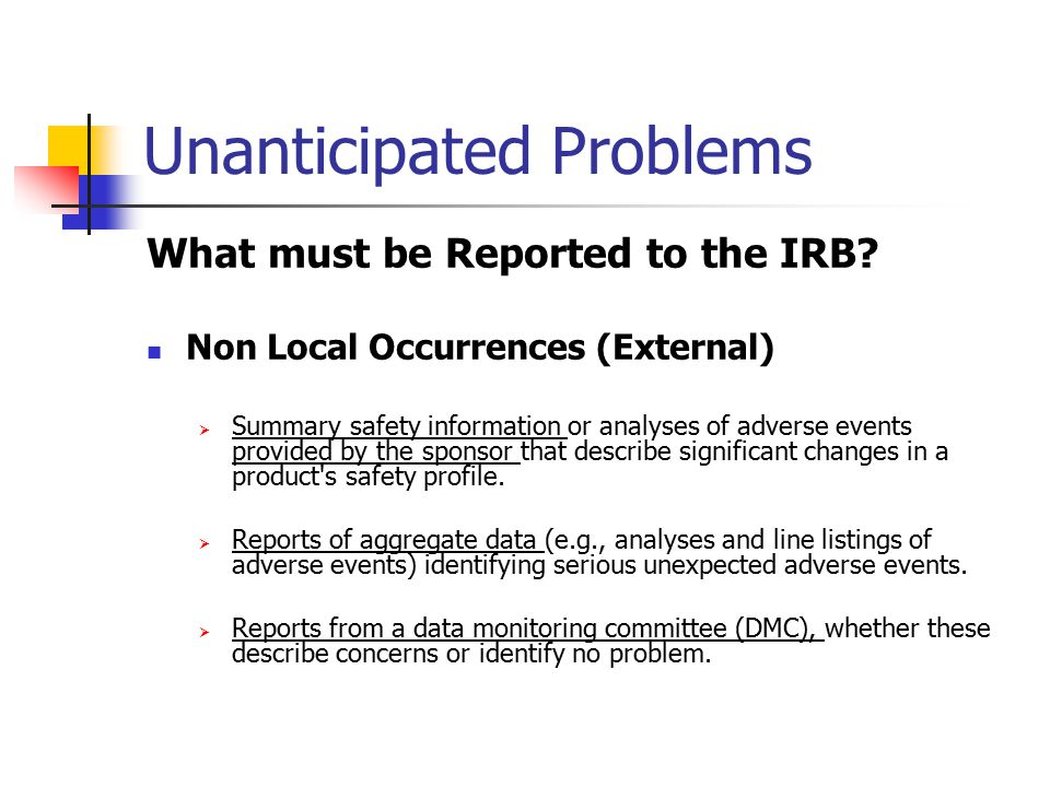 Unanticipated Problems What must be Reported to the IRB.