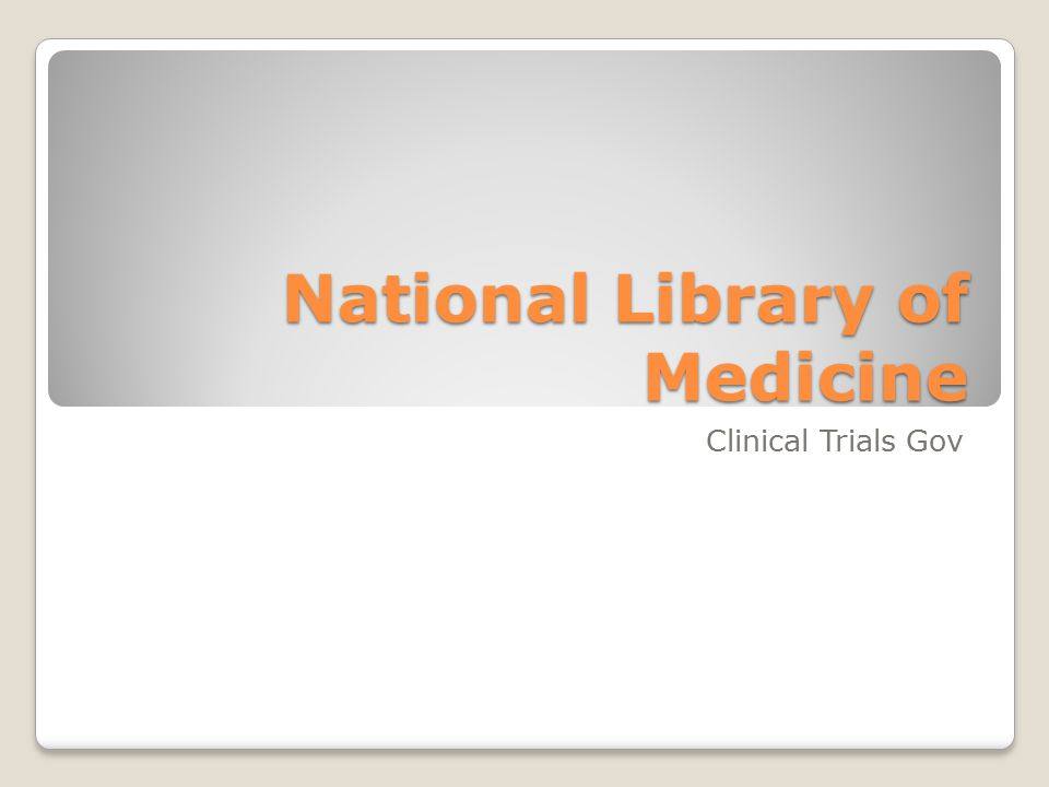 National Library of Medicine Clinical Trials Gov