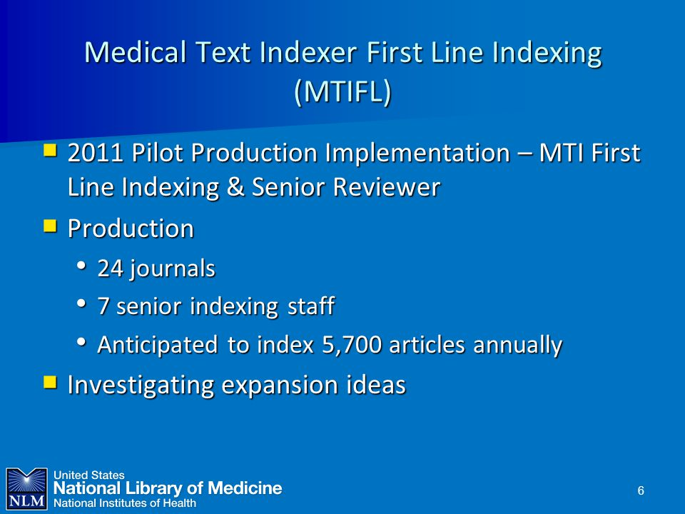 Medical Text Indexer First Line Indexing (MTIFL)  2011 Pilot Production Implementation – MTI First Line Indexing & Senior Reviewer  Production 24 jo