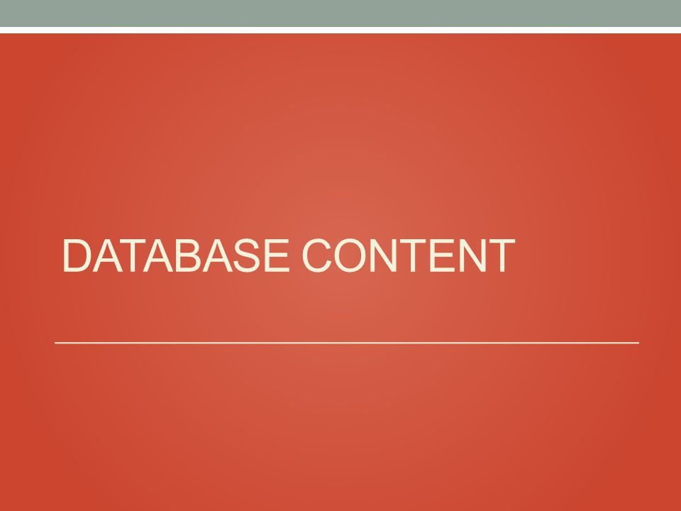 DATABASE CONTENT