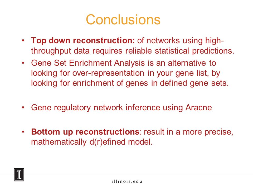 Conclusions Top down reconstruction: of networks using high- throughput data requires reliable statistical predictions.