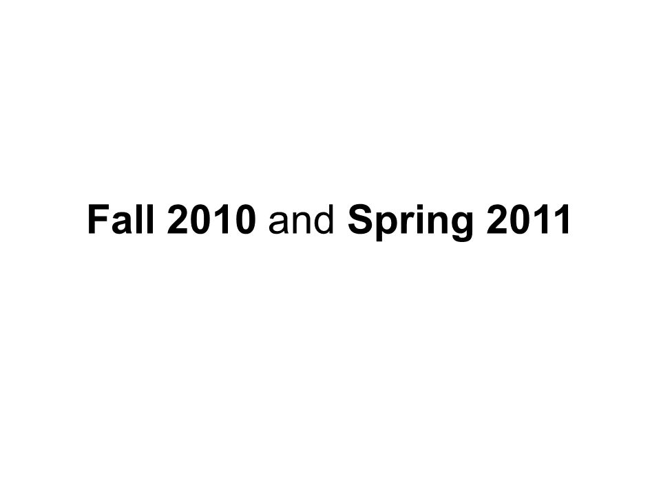 Fall 2010 and Spring 2011