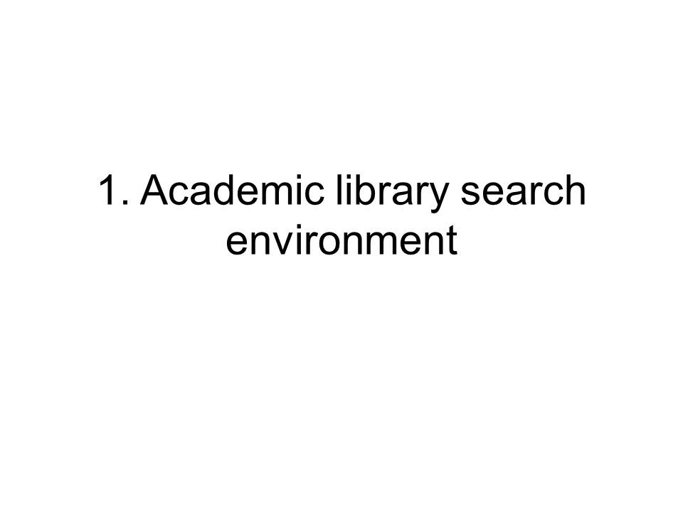 1. Academic library search environment