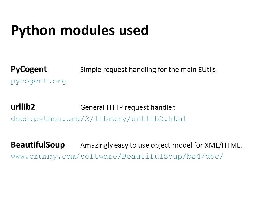 Python modules used PyCogent Simple request handling for the main EUtils.