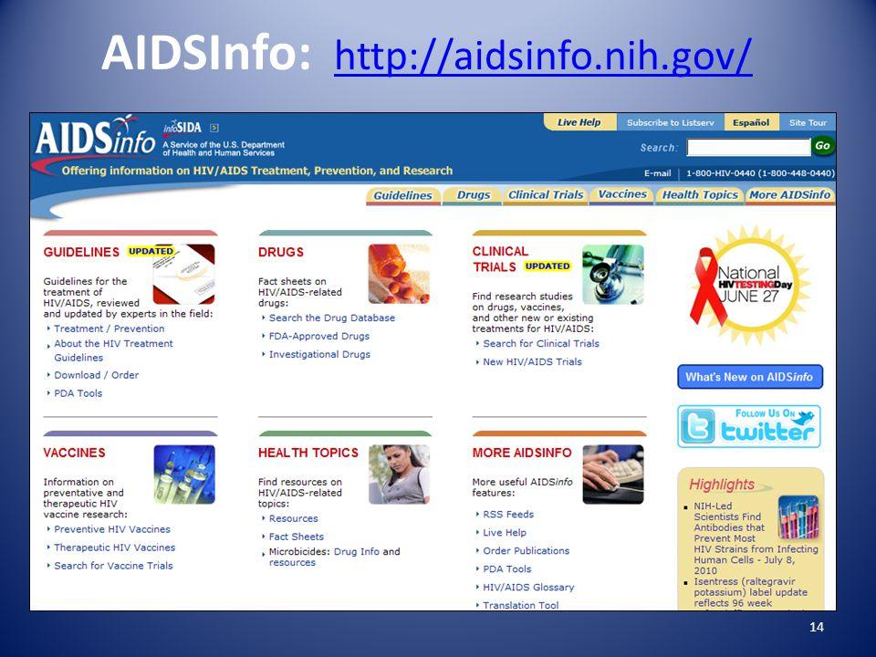 AIDSInfo: http://aidsinfo.nih.gov/ http://aidsinfo.nih.gov/ 14