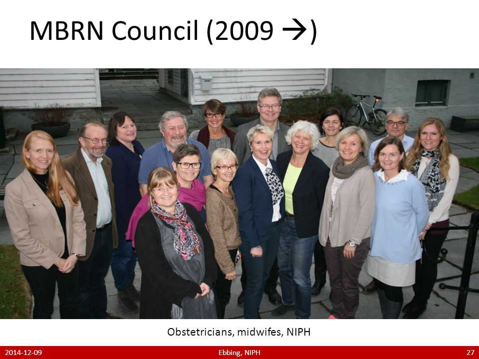 MBRN Council (2009  ) Obstetricians, midwifes, NIPH 2014-12-09Ebbing, NIPH27