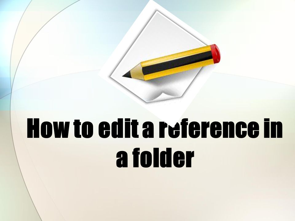 How to edit a reference in a folder