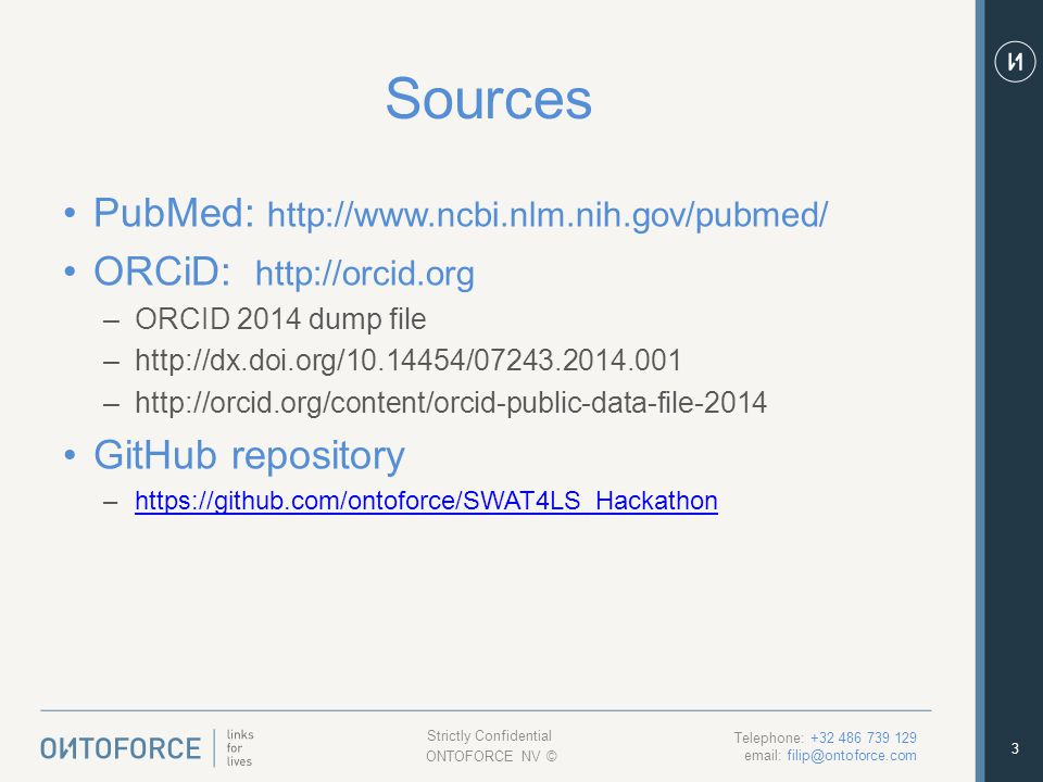 3 Sources PubMed: http://www.ncbi.nlm.nih.gov/pubmed/ ORCiD: http://orcid.org –ORCID 2014 dump file –http://dx.doi.org/10.14454/07243.2014.001 –http:/