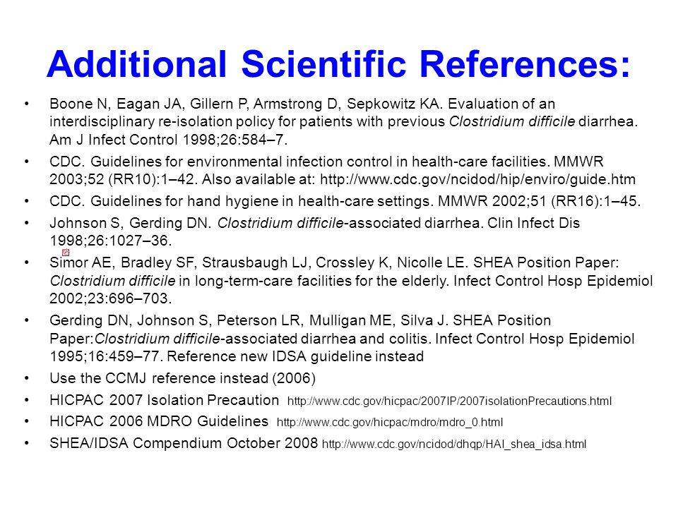 Additional Scientific References: Boone N, Eagan JA, Gillern P, Armstrong D, Sepkowitz KA.