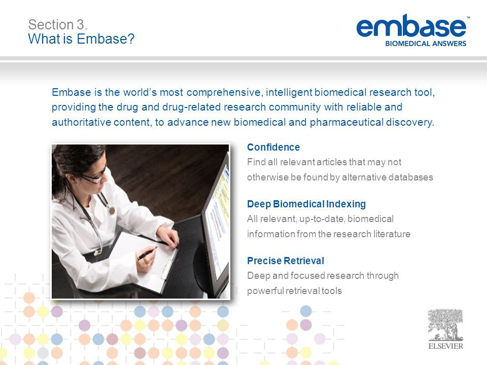 Embase is the world's most comprehensive, intelligent biomedical research tool, providing the drug and drug-related research community with reliable a