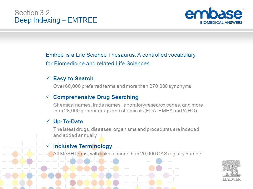 Section 3.2 Deep Indexing – EMTREE Emtree is a Life Science Thesaurus.