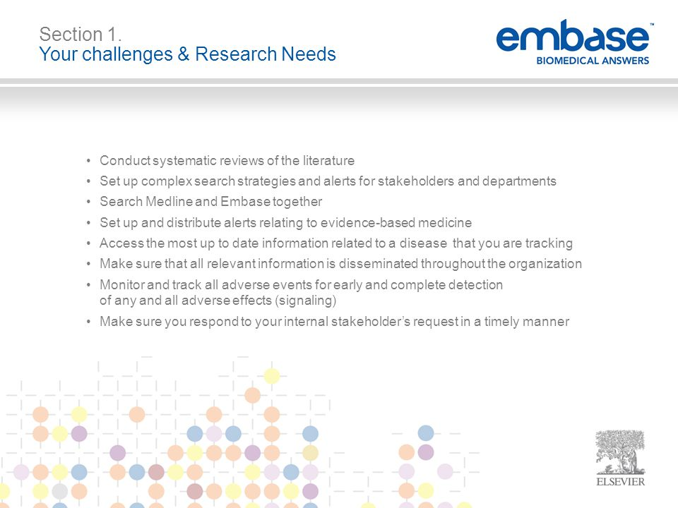 Conduct systematic reviews of the literature Set up complex search strategies and alerts for stakeholders and departments Search Medline and Embase to
