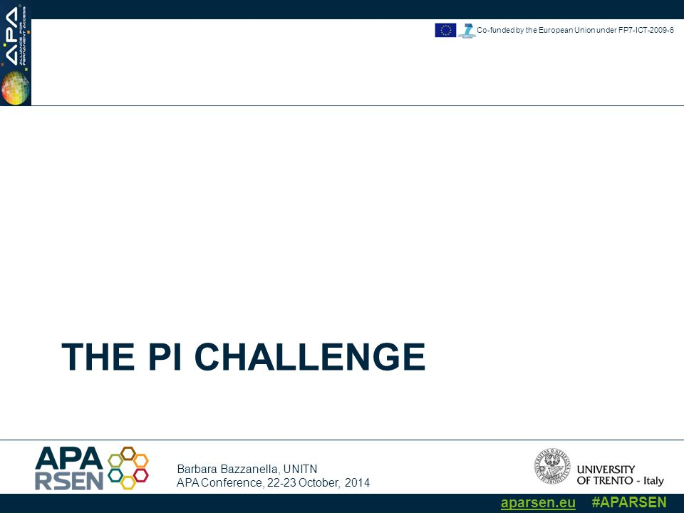 Barbara Bazzanella, UNITN APA Conference, 22-23 October, 2014 aparsen.eu #APARSEN Co-funded by the European Union under FP7-ICT-2009-6 2.