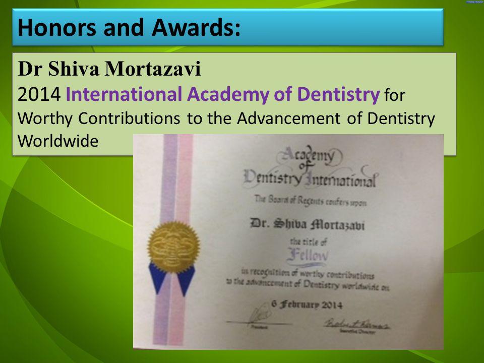جد Dr Shiva Mortazavi 2014 International Academy of Dentistry for Worthy Contributions to the Advancement of Dentistry Worldwide Dr Shiva Mortazavi 20