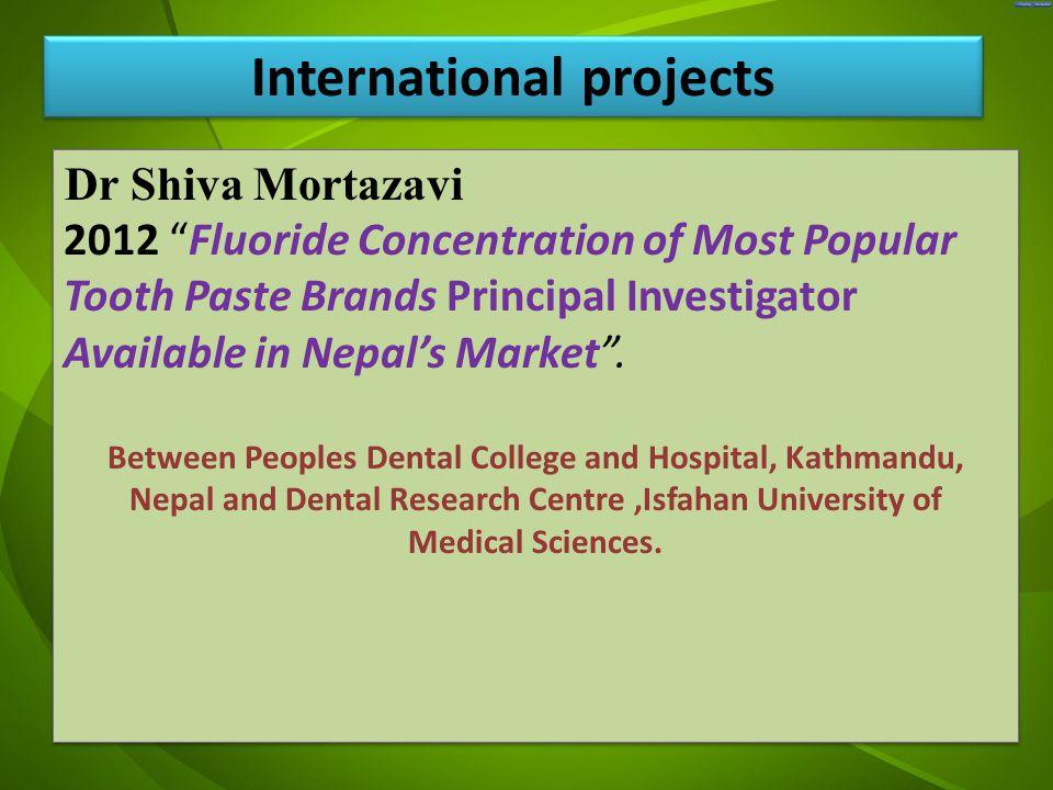 """جد Dr Shiva Mortazavi 2012 """"Fluoride Concentration of Most Popular Tooth Paste Brands Principal Investigator Available in Nepal's Market"""". Between Peo"""