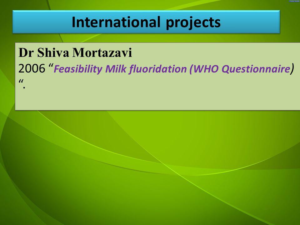 """جد Dr Shiva Mortazavi 2006 """" Feasibility Milk fluoridation (WHO Questionnaire ) """". Dr Shiva Mortazavi 2006 """" Feasibility Milk fluoridation (WHO Questi"""