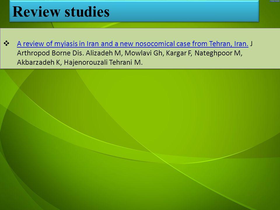 جد  A review of myiasis in Iran and a new nosocomical case from Tehran, Iran.